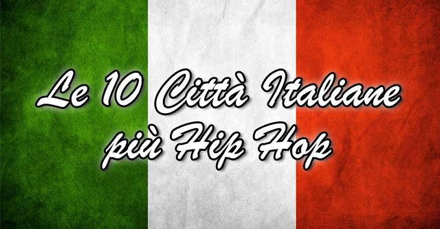 Le 10 CIttà Italiane più Hip Hop