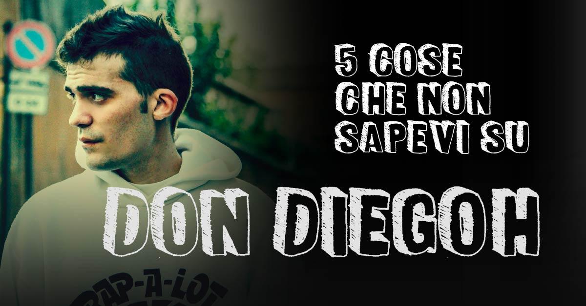 5 cose che non sapevi su Don Diegoh