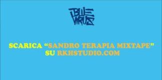 Blue Virus pubblica Sandro Terapia Mixtape hosted by Shade