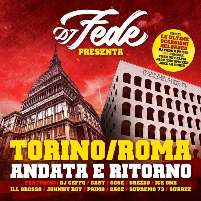 Dj Fede - Torino Roma (Andata e ritorno)