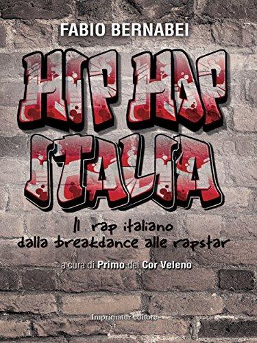 Hip Hop Italia: Il rap italiano dalla breakdance alle rapstar