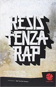 Resistenza rap. Musica, lotta e (forse) poesia: come l'Hip-Hop ha cambiato la mia vita: 1