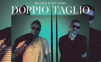 Er Costa & Nex Cassel, Doppio Taglio