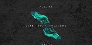 """""""Legge dell'Attrazione"""" è il nuovo singolo di Paolito"""