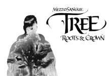 """""""Tree – Roots & Crown"""" il nuovo doppio album di MezzoSangue"""