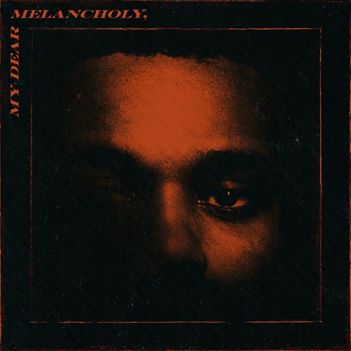 The Weeknd - My Dear Melancholy (Album)