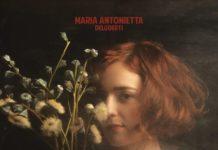 Maria Antonietta - Deluderti (Album)