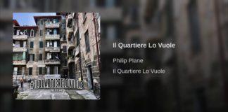 Philip Plane - Il Quartiere Lo Vuole