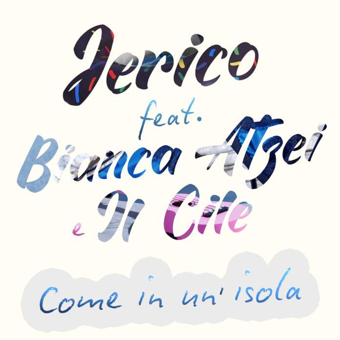 Jerico - Come in un'isola feat. Bianca Atzei e Il Cile