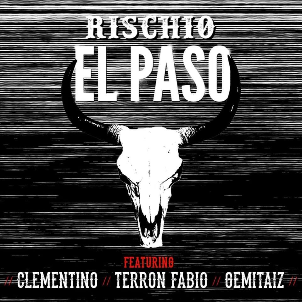 Rischio, El Paso feat. Clementino Gemitaiz Terron Fabio