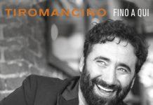 Tiromancino - Fino a qui (Album) 2018