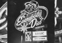 """Logic - """"Everybody Dies"""""""