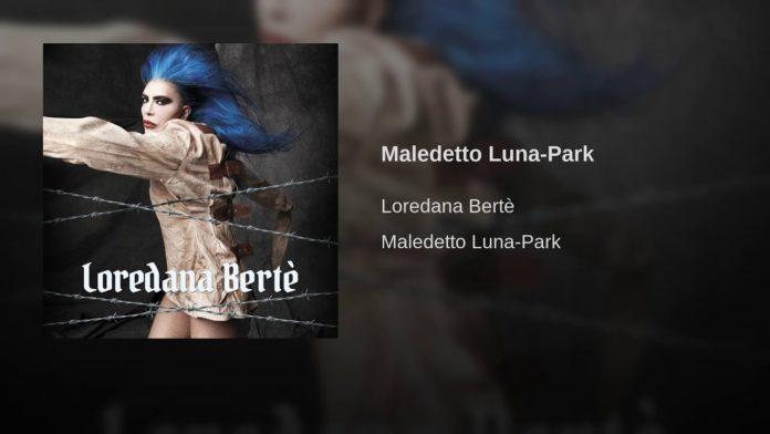 Loredana Bertè - Maledetto Luna-Park