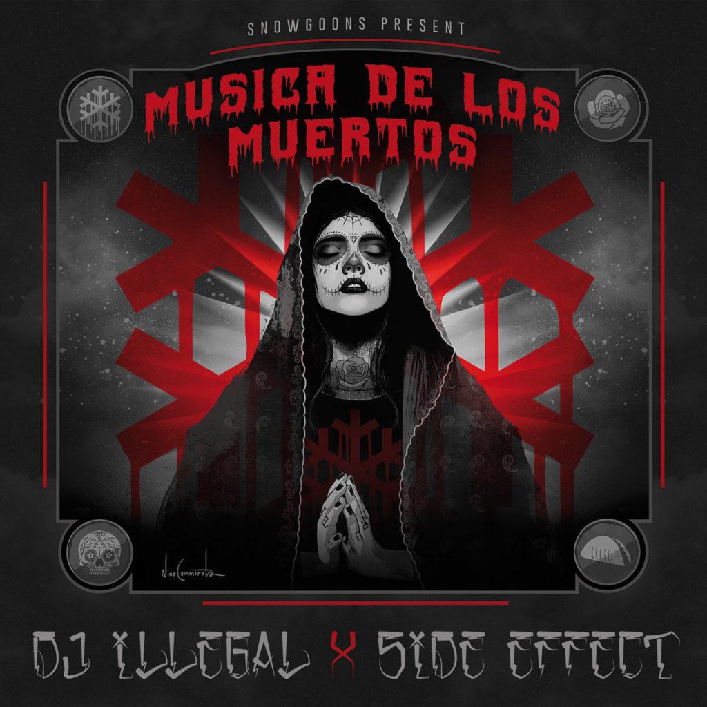 """Dj Illegal + Side Effect - """"Musica De Los Muertos"""" Cover"""