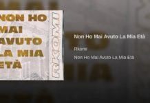 Rkomi - Non ho mai avuto la mia età