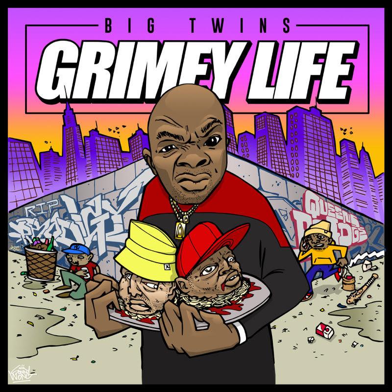 "Big Twins - ""Grimey Life"" Cover"