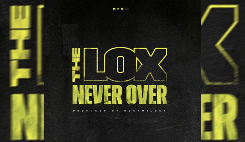 """The Lox - """"Never Over"""" Cover"""