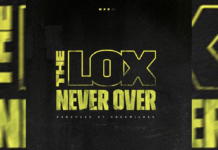 "The Lox - ""Never Over"" Cover"