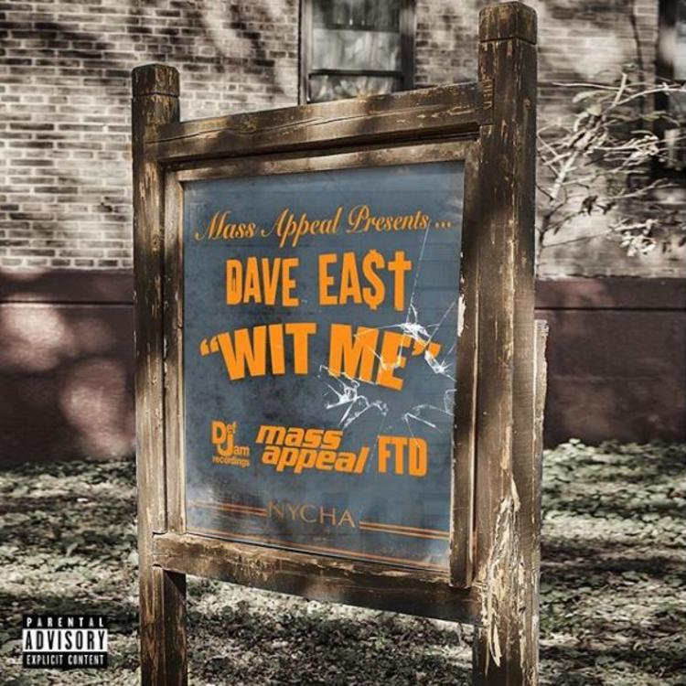 "Dave East - ""Wit Me"" Cover"