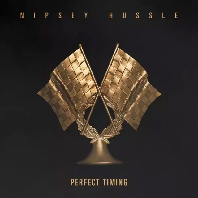 """Nipsey Hussle - """"Perfect Timing"""" Cover"""
