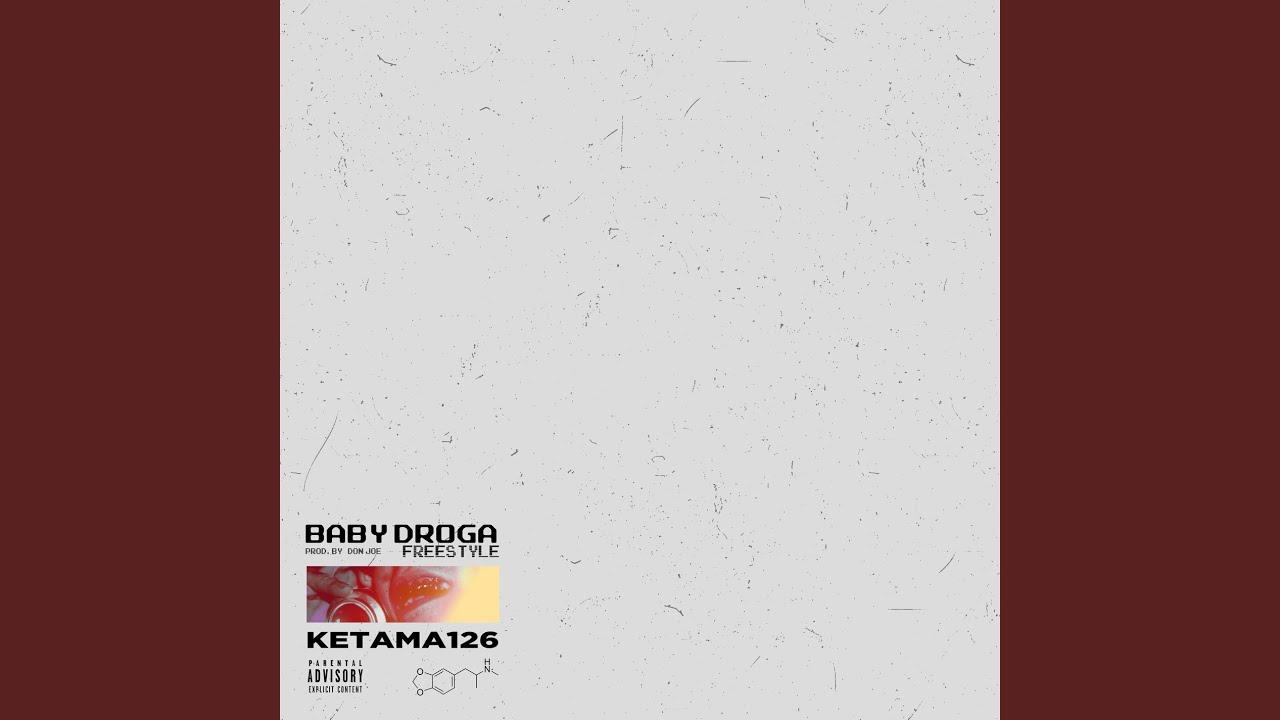 Ketama126 - Baby Droga Freestyle