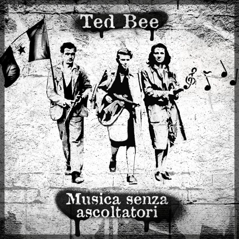 Ted Bee - Musica senza Ascoltatori