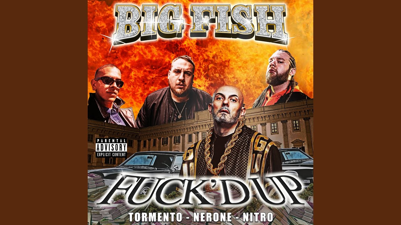 Big Fish - Fuck'd up feat. Tormento, Nitro e Nerone