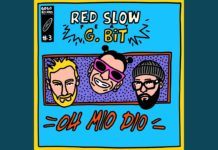 Red Slow - Oh mio Dio feat. G.bit