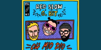 Red Slow - Oh mio Dio feat. G.bit