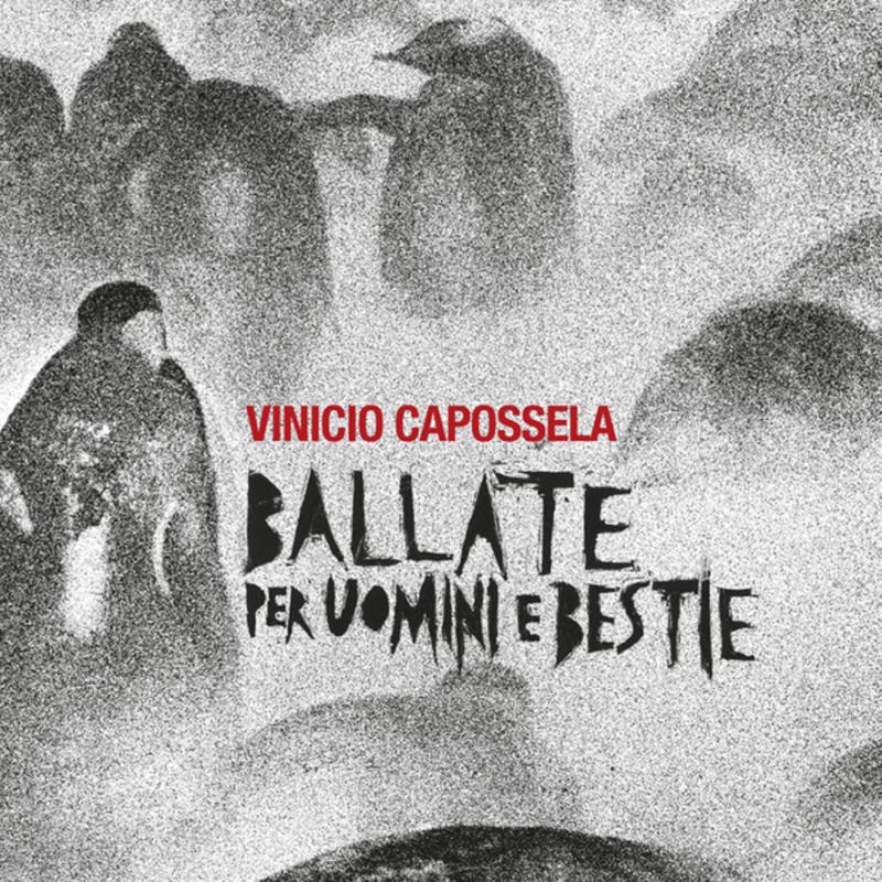 Vinicio Capossela Ballate per uomini e bestie