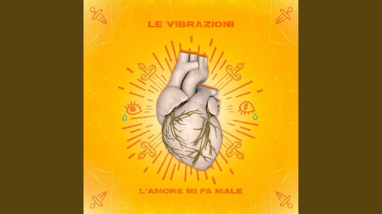 Le Vibrazioni - L'amore mi fa male (Testo)