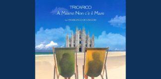 Tricarico - A Milano non c'é il mare feat. Francesco De Gregori