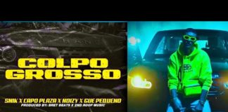 Snik, Capo Plaza, Noizy & Gué Pequeno - Colpo Grosso (Testo)
