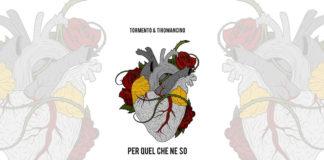 Tormento e Tiromancino - Per quel che ne so
