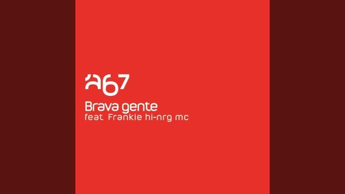 Brava Gente, ecco il singolo degli 'A67 feat. Frankie Hi-Nrg Mc