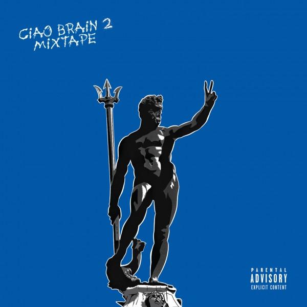 """""""Ciao Brain 2"""": arriva il secondo capitolo della saga di mixtape di Brain"""