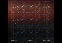 Remmy - Meglio di me feat. Warez & MadMan