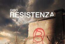 """La """"Resistenza"""" di Giso è fuori. Info e tracklist"""