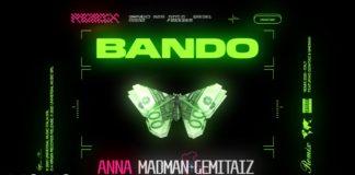 Anna, Gemitaiz e Madman. È uscito Bando Remix