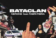 """Nerone feat. Fabri Fibra: """"Bataclan"""" è il nuovo singolo!"""