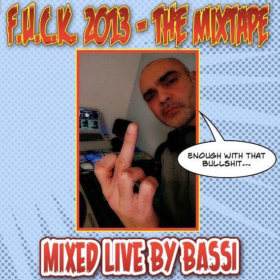 Bassi Maestro Have you heard F.U.C.K. 2013 Mixtape