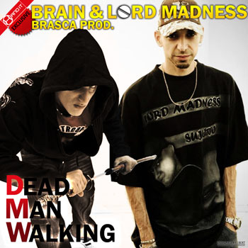 Lord Madness feat. Brain (Fuoco negli occhi) - Dead Man Walking