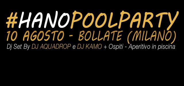 HanoPoolParty 10 Agosto 2013 Piscina Bollate