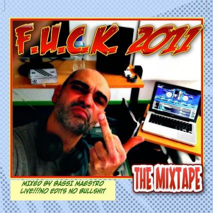 Bassi Maestro - Fuck 2011 Mixtape