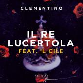 Clementino feat. Il Cile - Il Re lucertola | Singolo Free Download