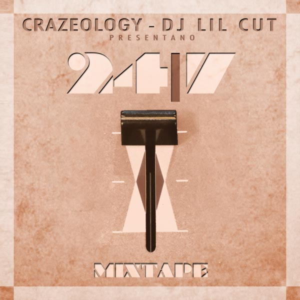 Crazeology - DJ Lil Cut | 24|7 Mixtape