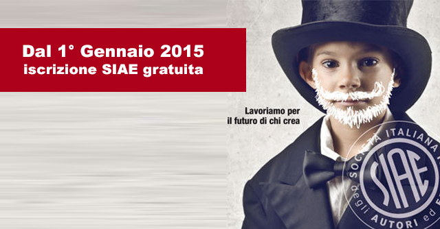 Dal 1° Gennaio 2015 iscrizione SIAE gratuita