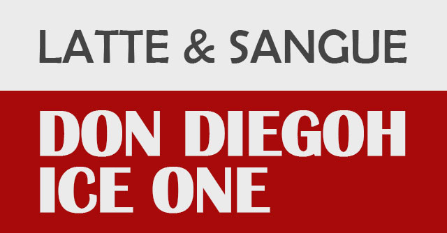 Latte & Sangue Don Diegoh Ice One