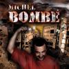 Michel - Bombe