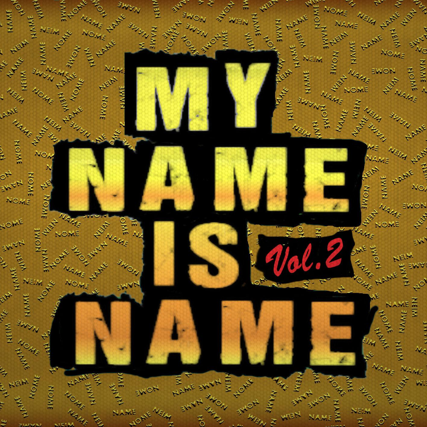 Name My Name Is Name Vol.2 Mixtape Download